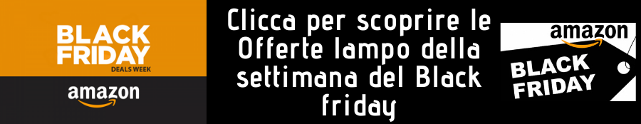 Offerte lampo settimana del Black Friday Amazon